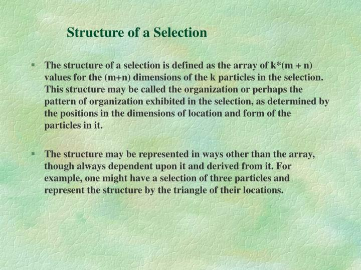 Structure of a Selection