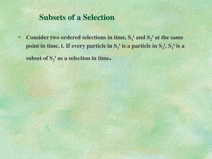 Subsets of a Selection