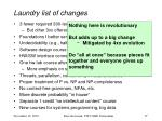 laundry list of changes
