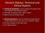 decision making technical and ethical aspects