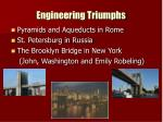 engineering triumphs