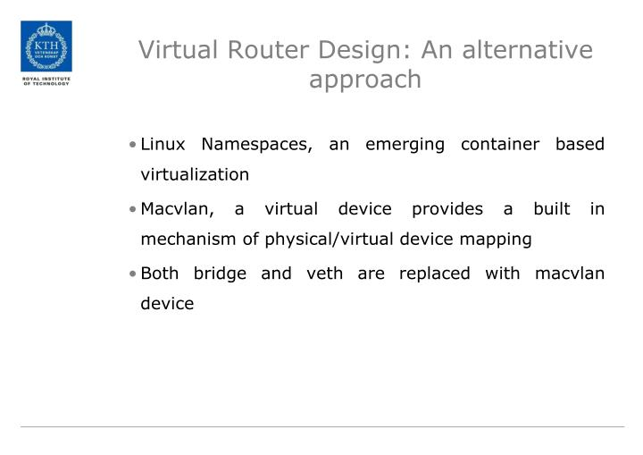 Virtual Router Design: An alternative approach