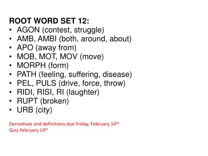 PPT - ROOT WORD SET 12: AGON (contest, struggle) AMB, AMBI (both, around,  about) APO (away from) PowerPoint Presentation - ID:6724218