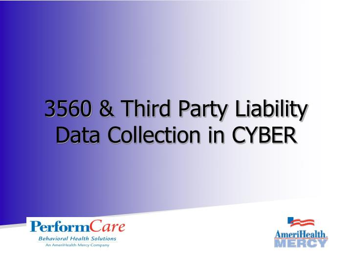 3560 third party liability data collection in cyber