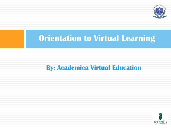 Orientation to Virtual Learning