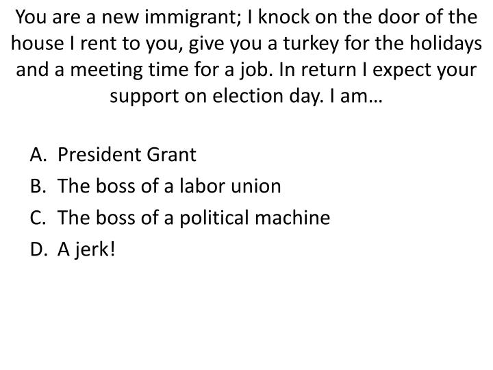 You are a new immigrant; I knock on the door of the house I rent to you, give you a turkey for the holidays and a meeting time for a job. In return I expect your support on election day. I am…