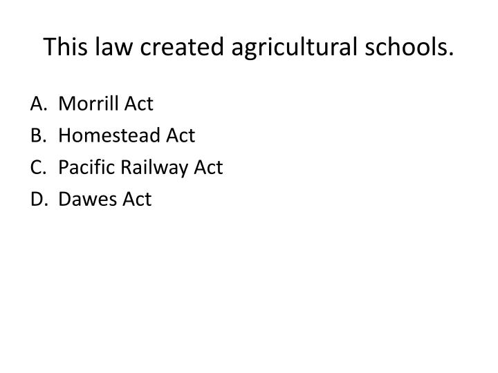 This law created agricultural schools.