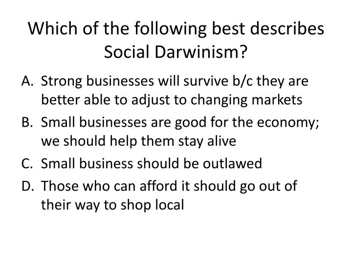 Which of the following best describes Social Darwinism?