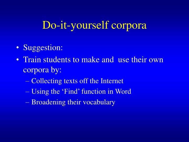 Do-it-yourself corpora