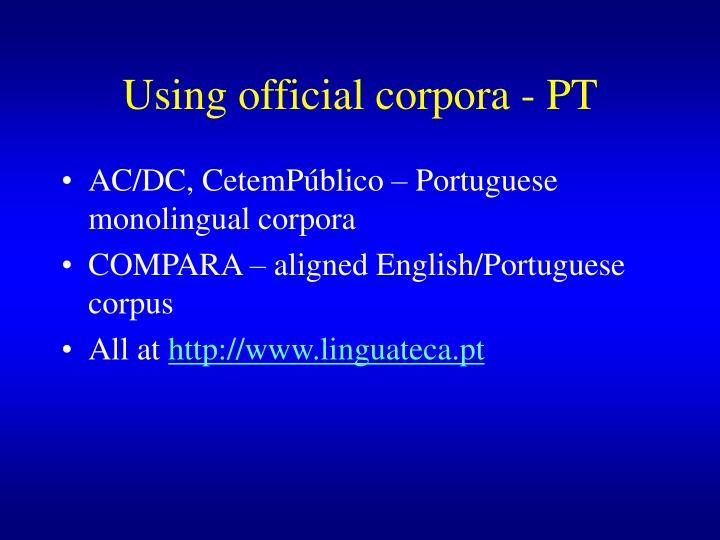 Using official corpora - PT