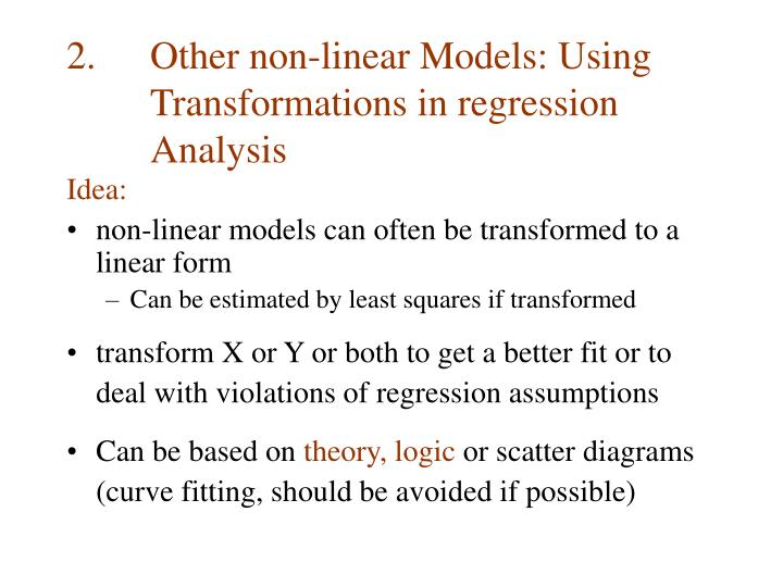 2.	Other non-linear Models: Using Transformations in regression Analysis