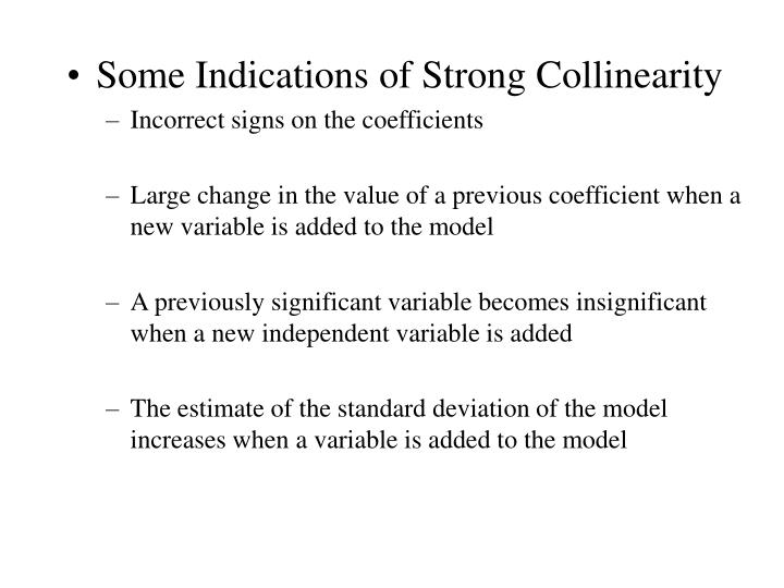 Some Indications of Strong Collinearity