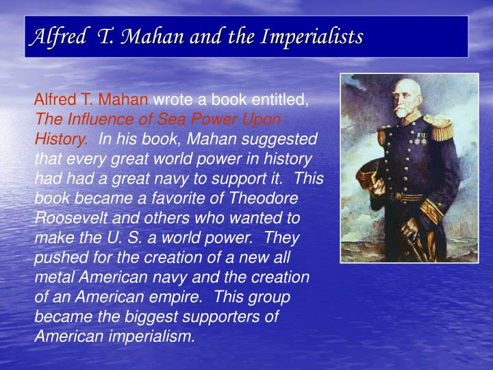 Alfred  T. Mahan and the Imperialists