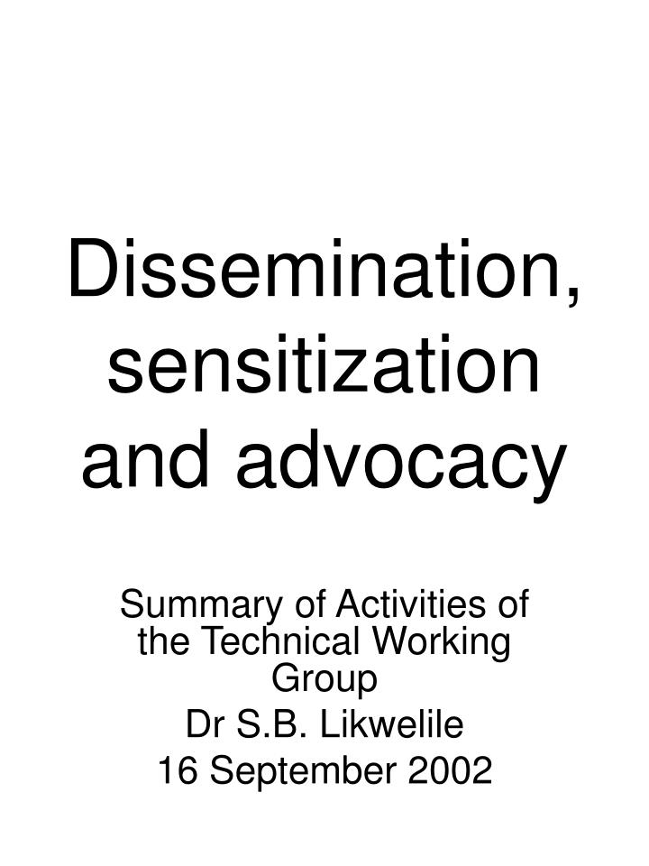 dissemination sensitization and advocacy n.