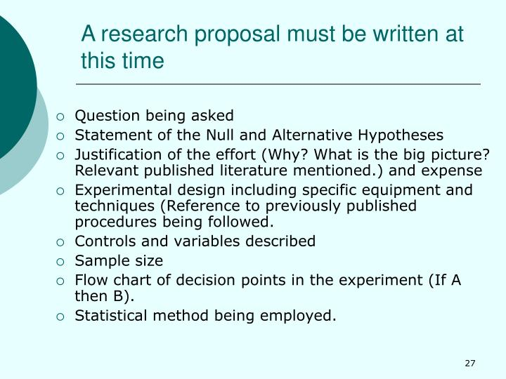 A research proposal must be written at this time