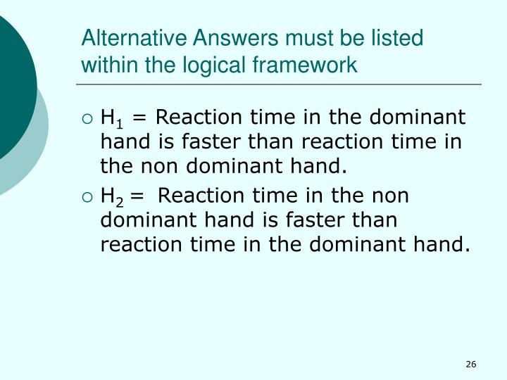 Alternative Answers must be listed within the logical framework