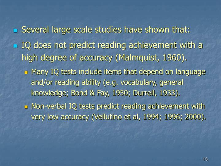 Several large scale studies have shown that: