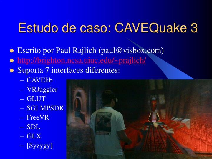 Estudo de caso: CAVEQuake 3