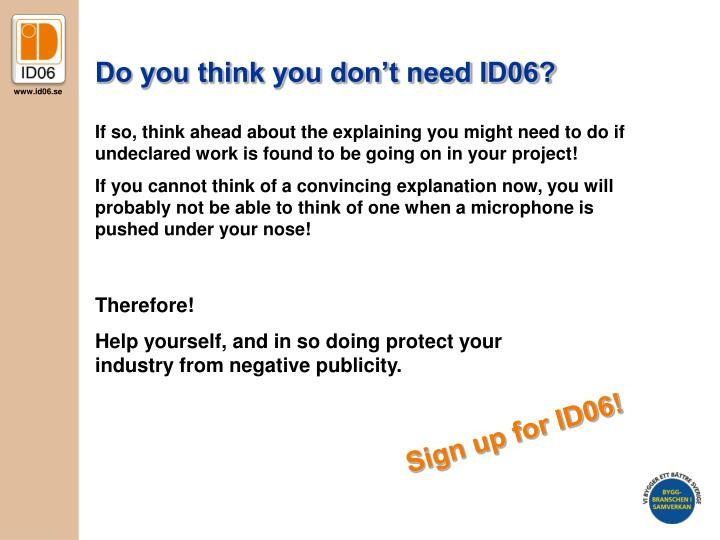 Do you think you don't need ID06?