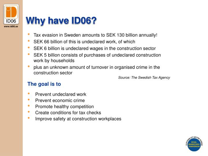 Why have ID06?