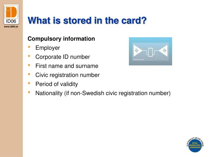 What is stored in the card?