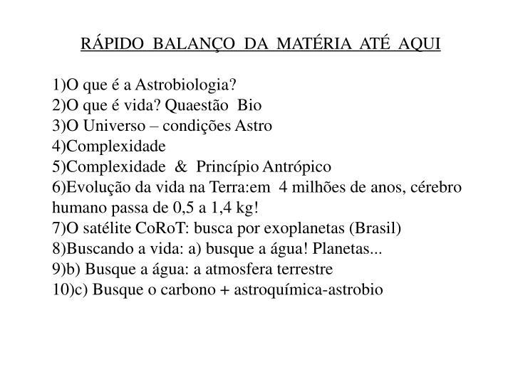 RÁPIDO  BALANÇO  DA  MATÉRIA  ATÉ  AQUI