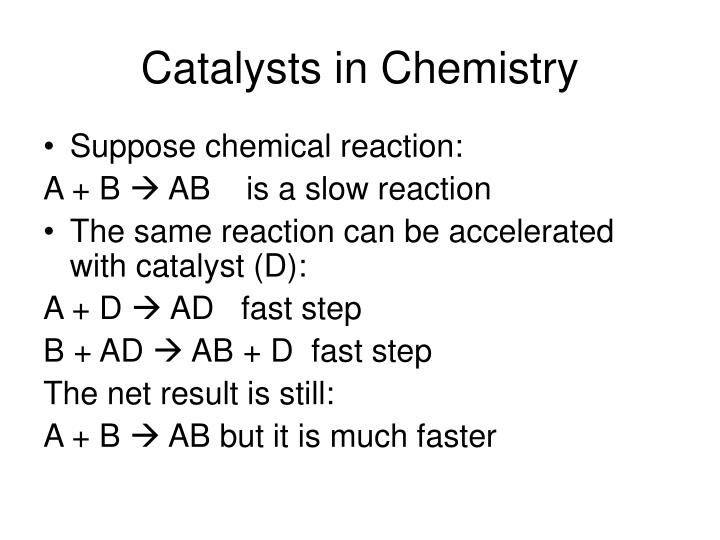 Catalysts in Chemistry