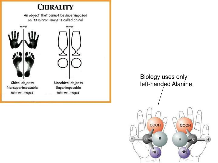 Biology uses only