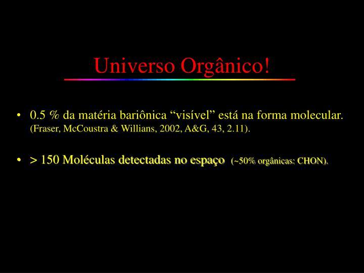 Universo Orgânico!