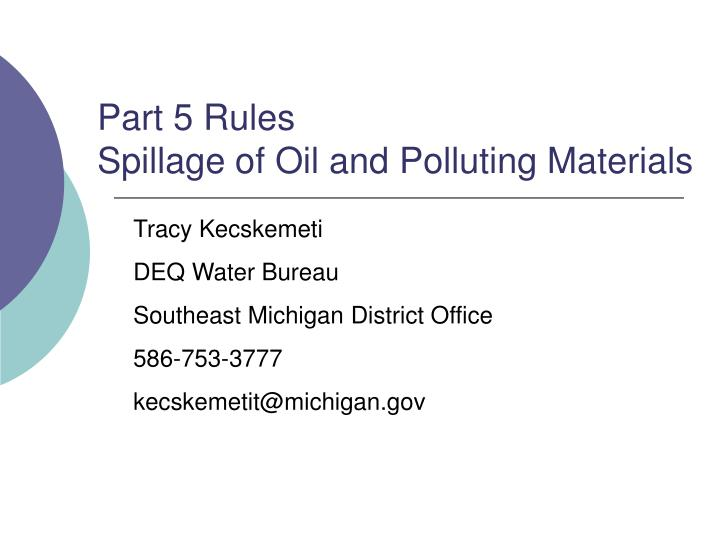 Part 5 rules spillage of oil and polluting materials