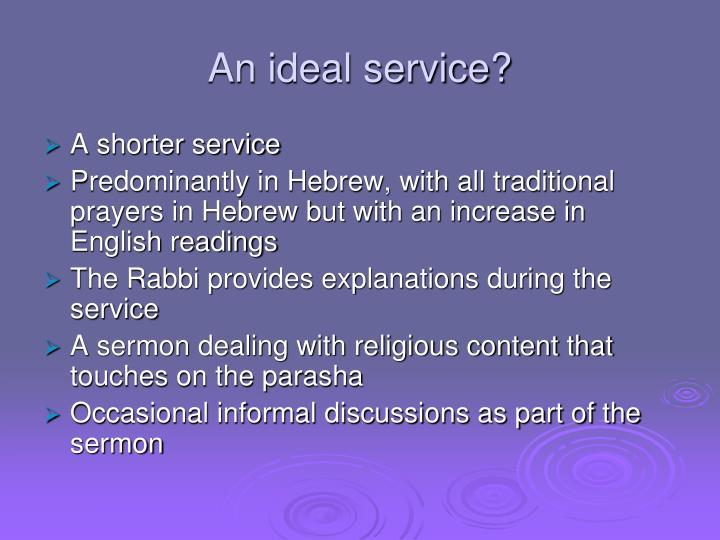 An ideal service?