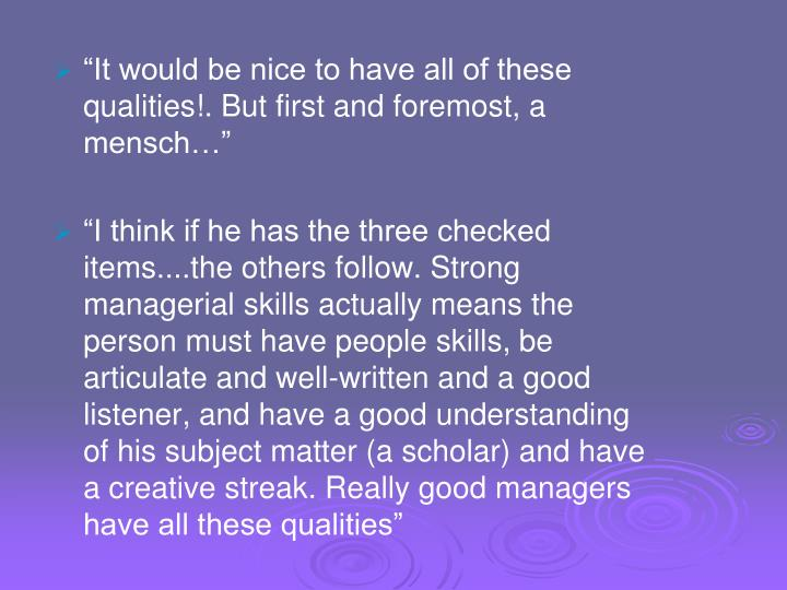 """""""It would be nice to have all of these qualities!. But first and foremost, a mensch…"""""""