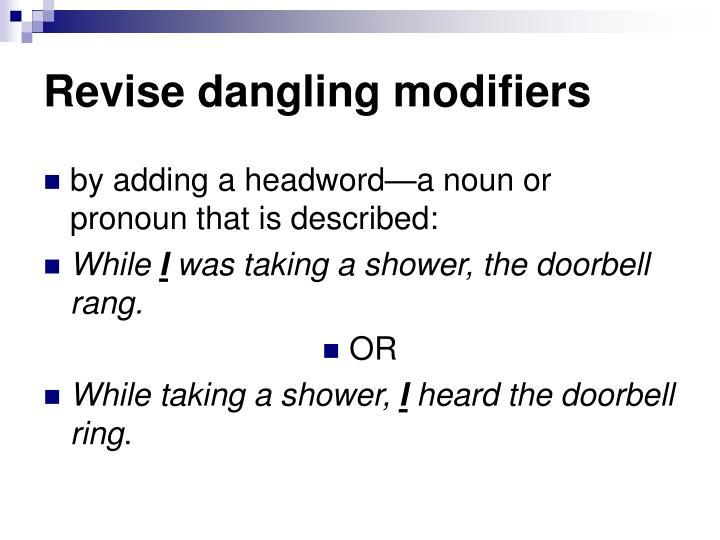 Revise dangling modifiers
