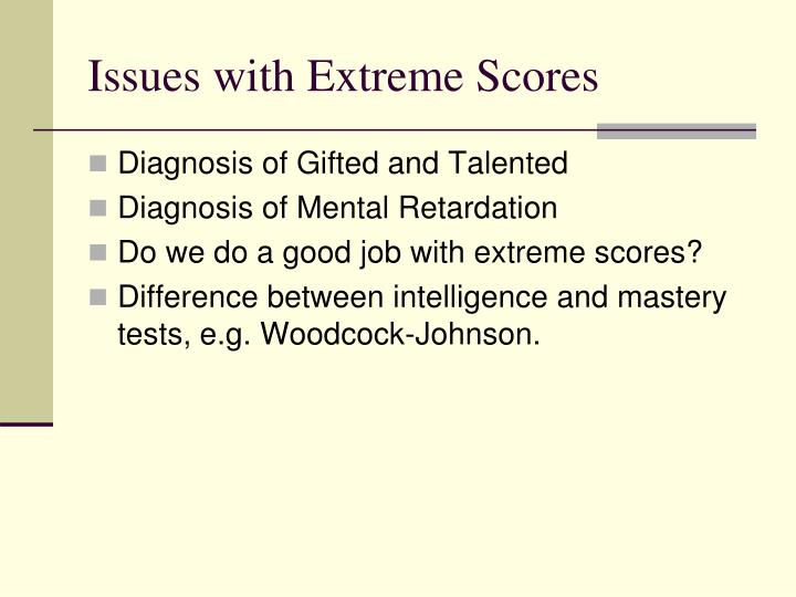 Issues with Extreme Scores
