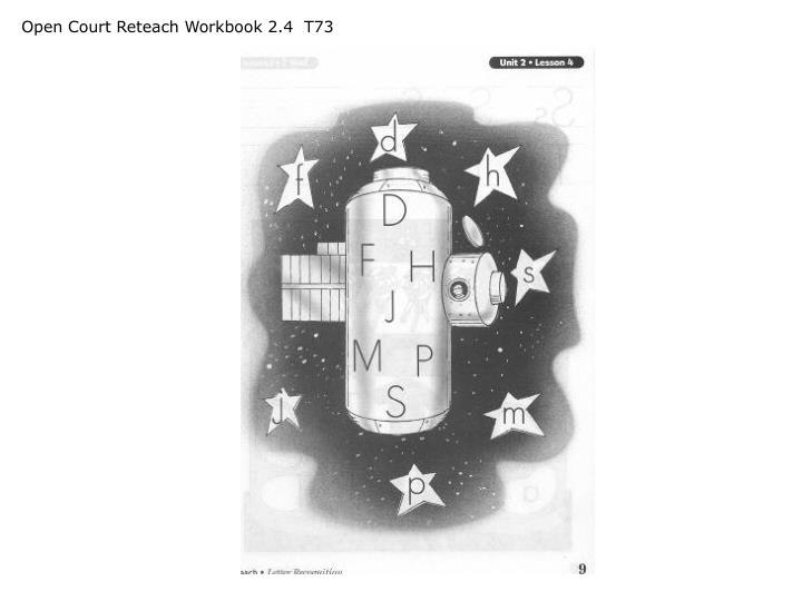 Open Court Reteach Workbook 2.4  T73