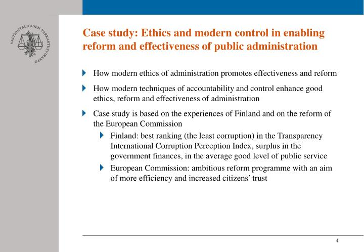 Case study: Ethics and modern control in enabling reform and effectiveness of public administration