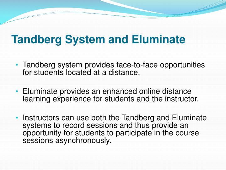 Tandberg System and