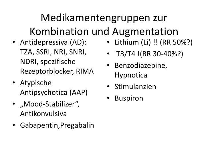 Medikamentengruppen zur Kombination und Augmentation