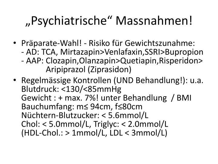 """""""Psychiatrische"""" Massnahmen!"""