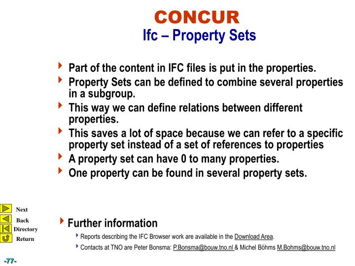 Part of the content in IFC files is put in the properties.