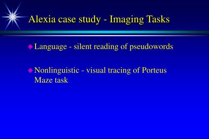Alexia case study - Imaging Tasks
