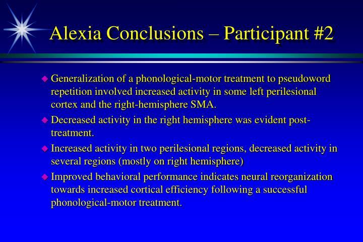 Alexia Conclusions – Participant #2