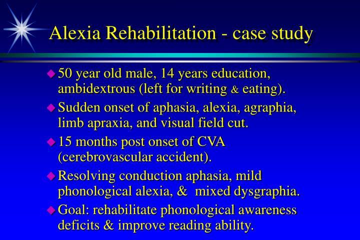 Alexia Rehabilitation - case study