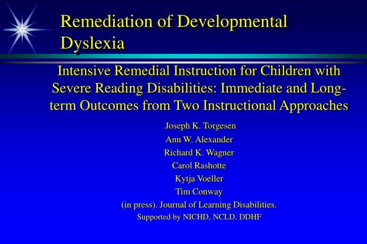 Remediation of Developmental Dyslexia