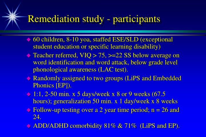 Remediation study - participants