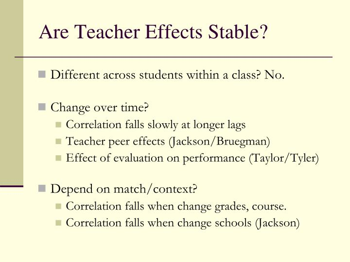Are Teacher Effects Stable?