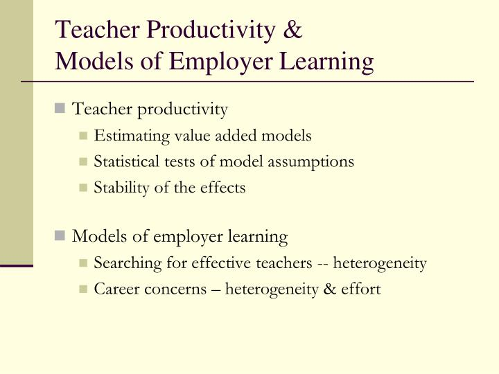 Teacher productivity models of employer learning1