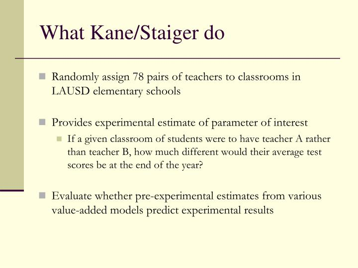 What Kane/Staiger do
