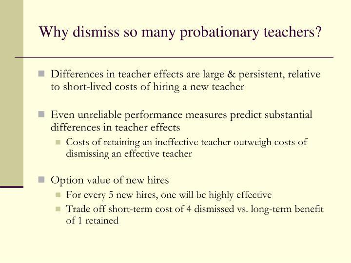 Why dismiss so many probationary teachers?