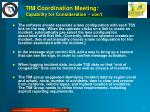tim coordination meeting capability for consideration con t